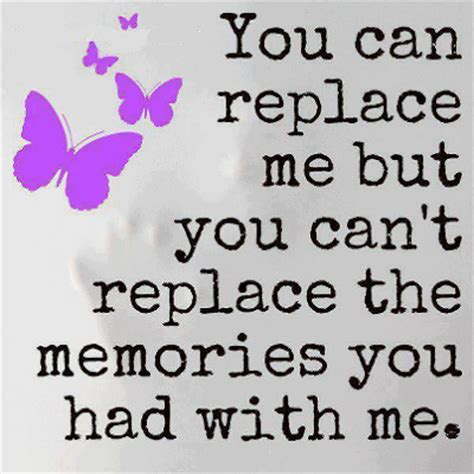 You Will Never Replace Me Quotes