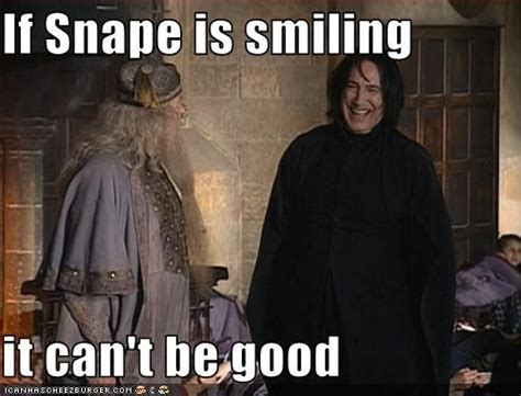 Snape Meme - speak of the devil a day in the life of severus snape