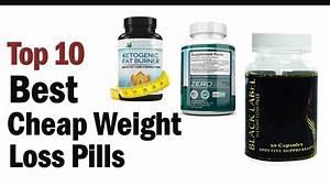 Best Cheap Weight Loss Pills- Top10 Best Cheap Weight Loss Pills Reviews