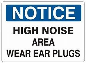 NOTICE, HIGH NOISE AREA WEAR EAR PLUGS, Sign
