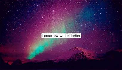 Better Tomorrow Quotes Hope Galaxy Quote Soon