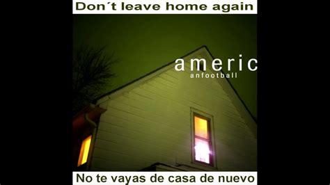american football house american football stay home lyrics subtitulado