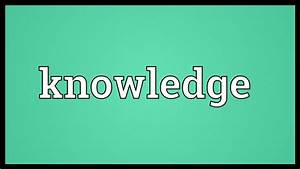 Knowledge Meaning - YouTube  Knowledge
