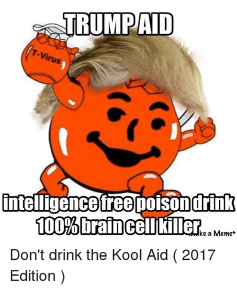 Koolaid Meme - trump and the republicans just can t stop running against hillary clinton