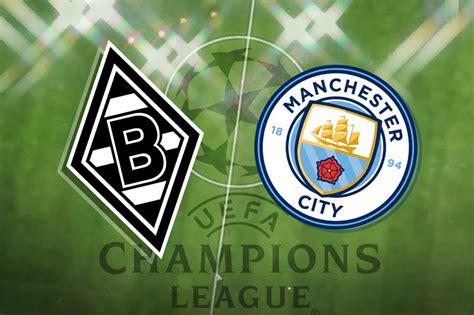 Borussia Monchengladbach vs Man City: Champions League ...