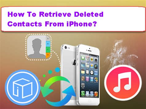 how to find deleted contacts on iphone how to retrieve deleted contacts from iphone