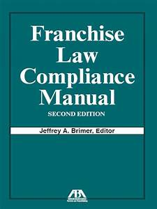 Franchise Law Compliance Manual