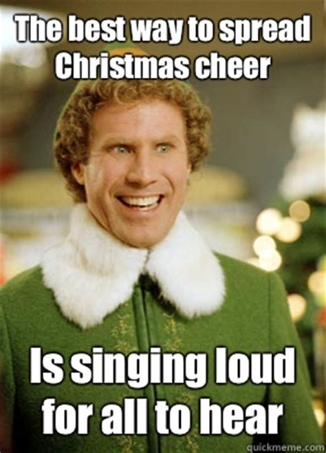 Best Christmas Memes - the best way to spread christmas cheer is singing loud for