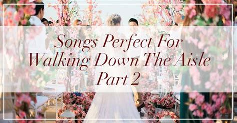Sometimes picking just the right song can be frustrating, so we'll help you out. Songs Perfect For Walking Down The Aisle: Part 2 | Country wedding songs, Wedding songs, Wedding ...