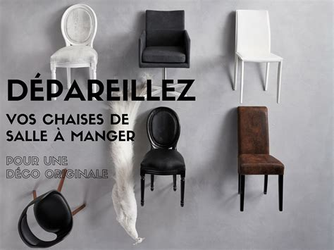 chaises originales dépareillez vos chaises de salle à manger pour une déco