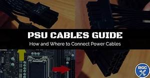 How To Connect Power Supply Cables   U0026 Motherboard Diagram