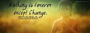 Facebook Cover Nothing Is Forever Except Change Budda ...