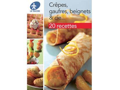 livret gratuit de recettes quot cr 234 pes gaufres beignets