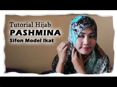 tutorial hijab pashmina sifon model ikat youtube
