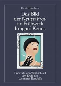 Frau Im Bild : das bild der neuen frau im fr hwerk irmgard keuns kunst kultur diplomica verlag ~ Eleganceandgraceweddings.com Haus und Dekorationen