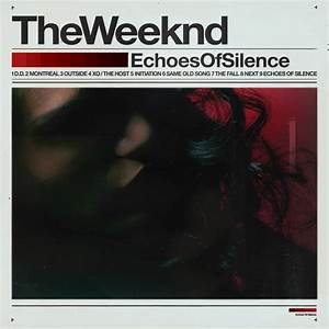 Single Serving: The Weeknd - Echoes of Silence - Turntable ...