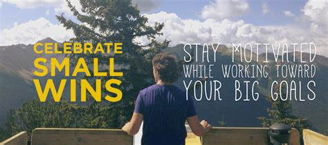 Celebrate Small Wins: Stay Motivated While Working Towards Your Big Goals • Brad Hussey