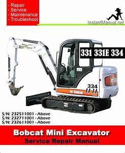 Bobcat 331 331e 334 Mini Excavator Service Manual