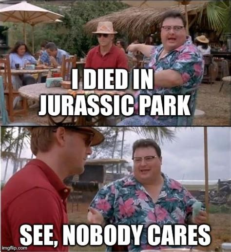 Jurassic Park Birthday Meme - the gallery for gt jurassic park meme nobody cares crossfit