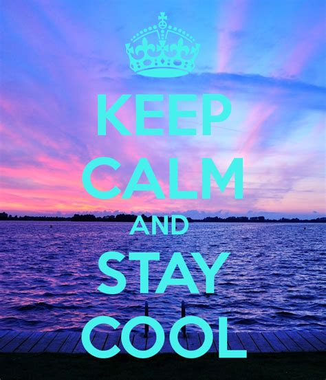 Keep Calm And Stay Cool Poster  Keyshuwn95  Keep Calmo