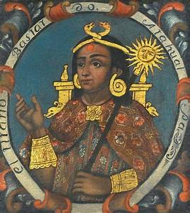 The Dramatic Life and Death of Atahualpa, the Last Emperor ...