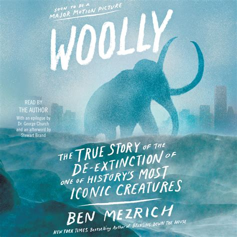 Here�s the story of how they got there?as only ben mezrich. Woolly Audiobook by Ben Mezrich   Official Publisher Page   Simon & Schuster