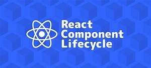 How To Use React Component Lifecycle