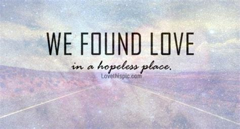 We Found Love Quotes