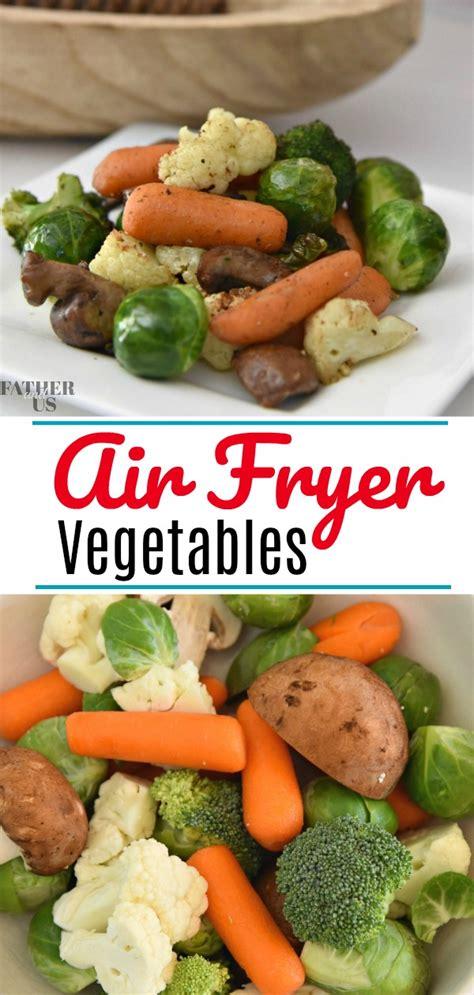 fryer air vegetables recipe recipes veggies easy
