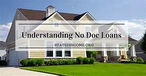 understanding no doc loans stated income With no documentation loan