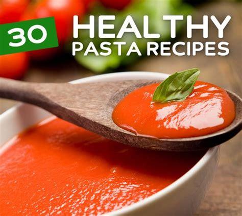 easy healthy pasta recipes 30 easy healthy pasta recipes bembu