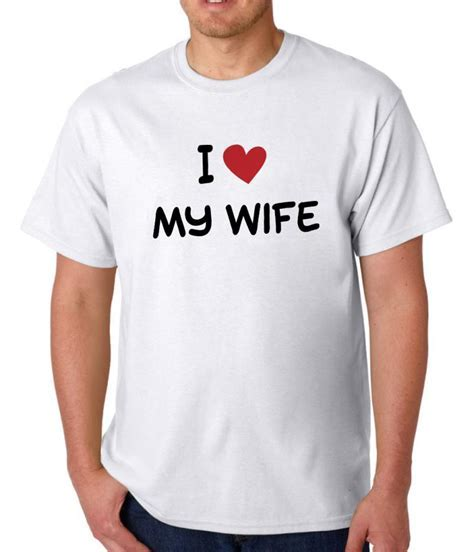 'I Love My Wife' T shirt WithCongratulations