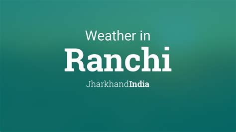 weather  ranchi jharkhand india