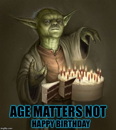 Star Wars Birthday Meme - image tagged in birthday yoda yoda star wars star wars yoda birthday happy birthday imgflip