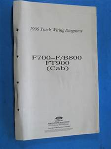 1996 Ford F700 F  B800 Ft900 Cab Truck Wiring Diagrams
