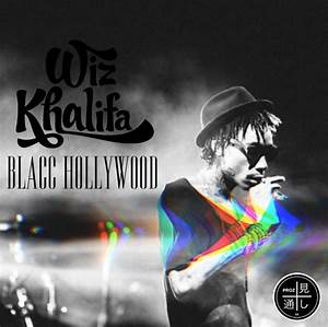 Wiz Khalifa - Blacc Hollywood by Prozpect228 on DeviantArt