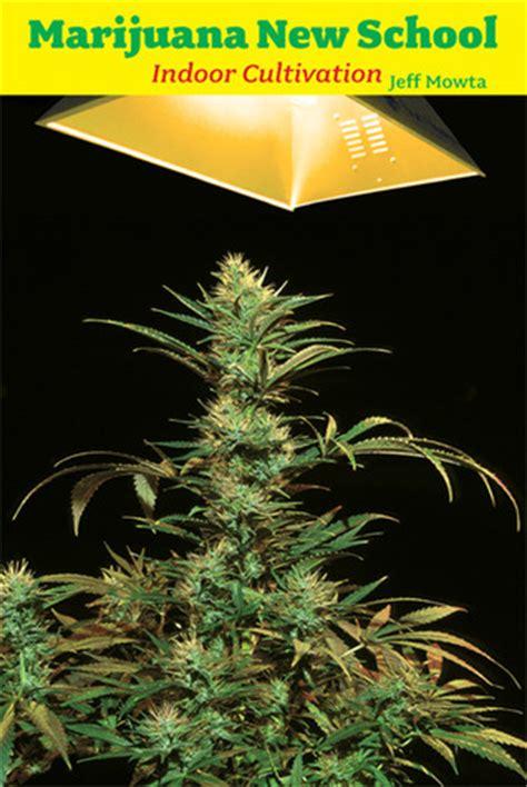 marijuana  school indoor cultivation  jeff mowta reviews discussion bookclubs lists