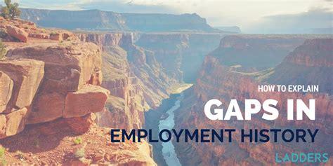 how to explain employment gaps sabbaticals and negatives