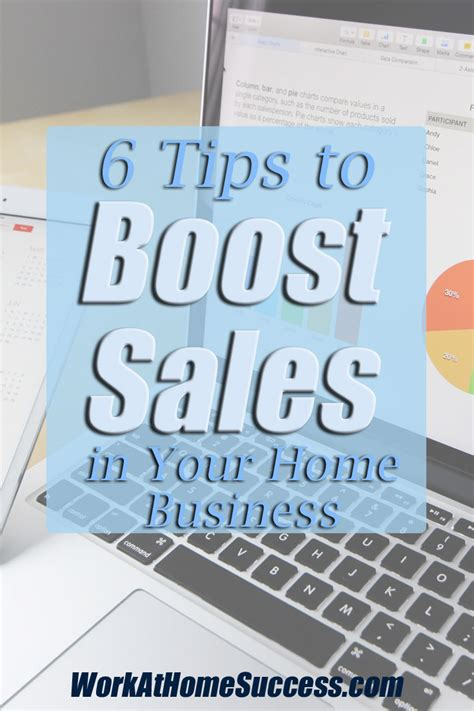 6 Tips To Boost Sales In Your Home Business  Work At Home