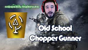 Old School Chopper Gunner (CoD MW2) - YouTube