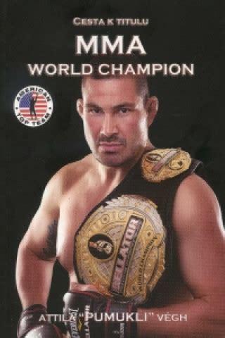 Cesta k titulu MMA World Champion / Nejlevnější knihy