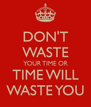 Dont Waste Someones Time Quotes