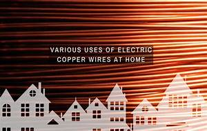 Various Uses Of Electric Copper Wires At Home