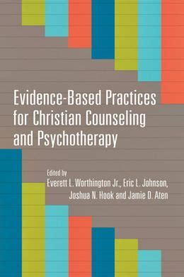 Evidencebased Practices For Christian Counseling And