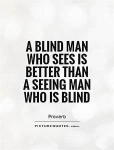BLIND EYE QUOTE... Man Eyes Quotes