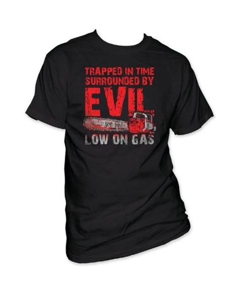 low on gas army of darkness t shirt