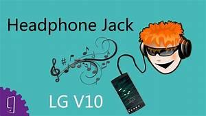 Lg V10 Headphone Jack Repair Guide