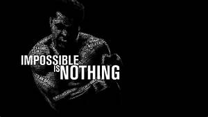 Muhammad Ali, quote, impossible is nothing, black and ...