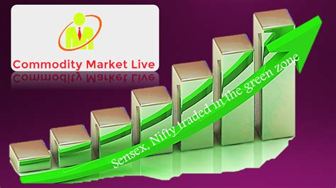 china commodity market live commodity market live sensex nifty traded in the green zone
