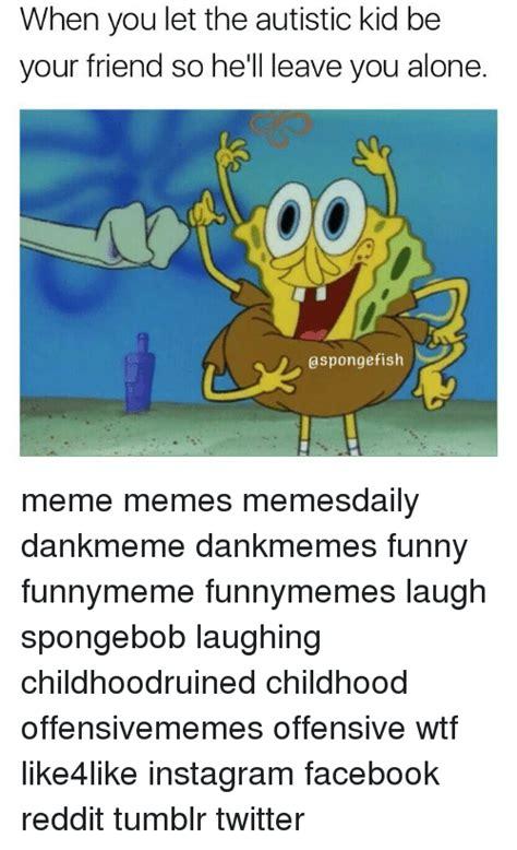 Autistic Memes - image result for autistic spongebob memes lol pinterest spongebob memes and memes